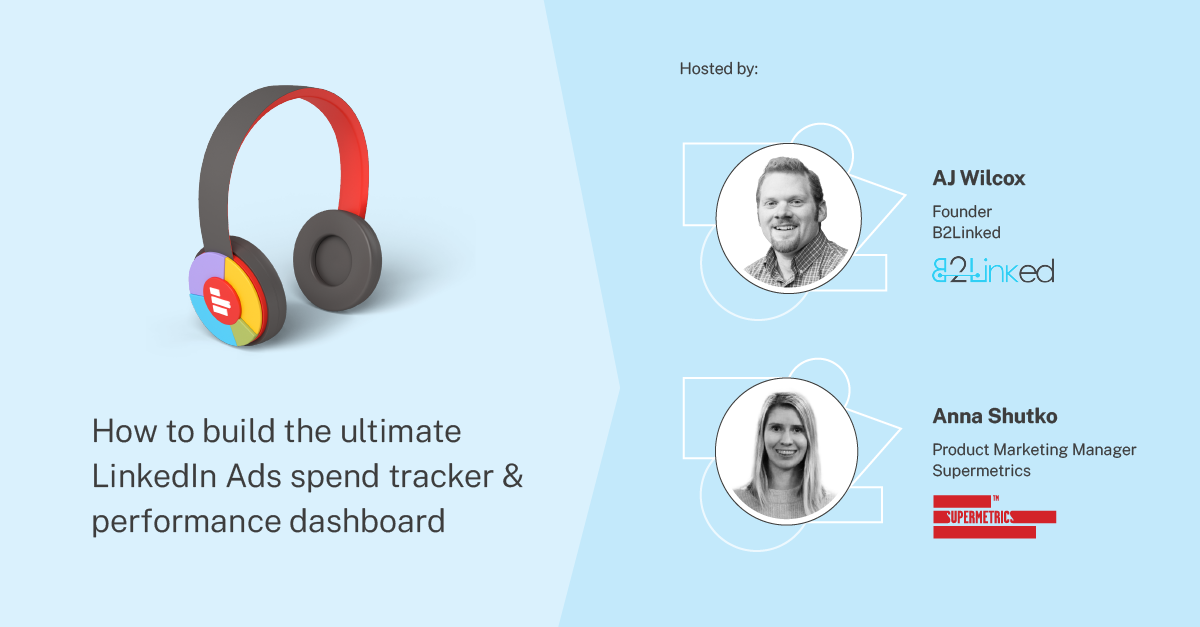 How to build the ultimate LinkedIn Ads spend tracker & performance dashboard