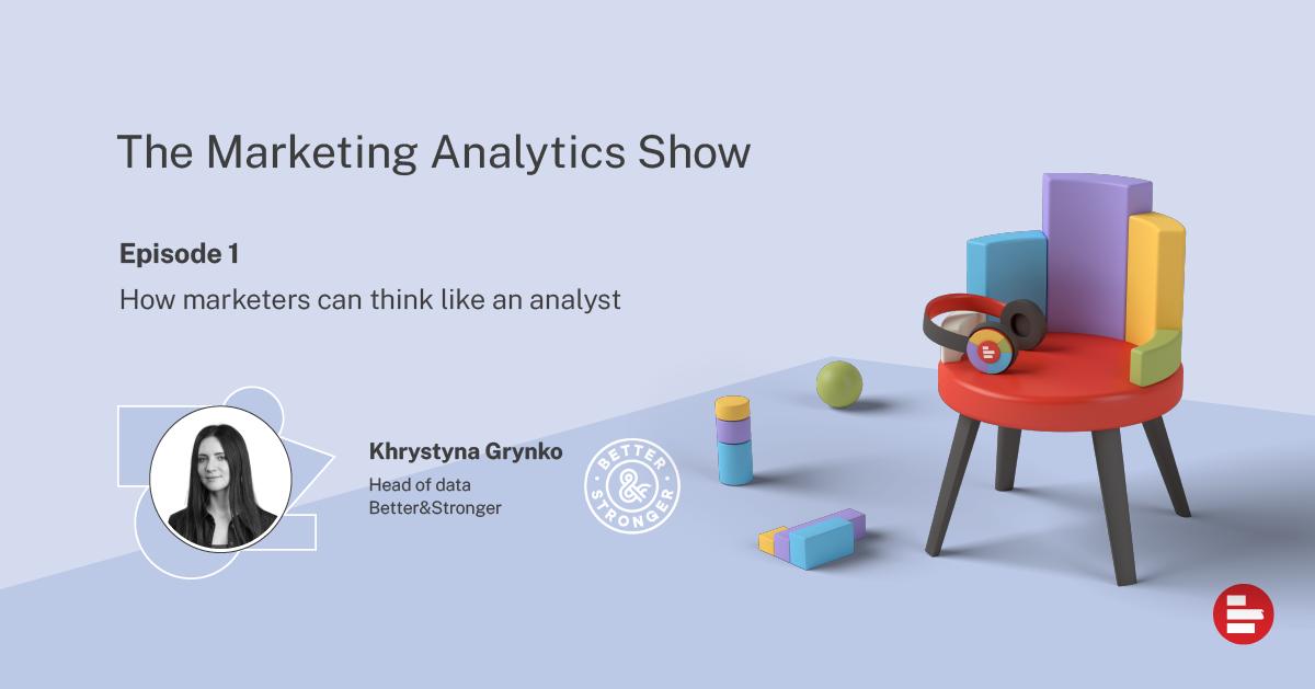 The Marketing Analytics Show ep1