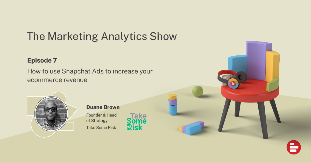 How to use Snapchat Ads to increase your ecommerce revenue with Duane Brown