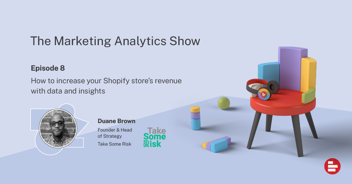 How to increase your Shopify store's revenue with data and insights