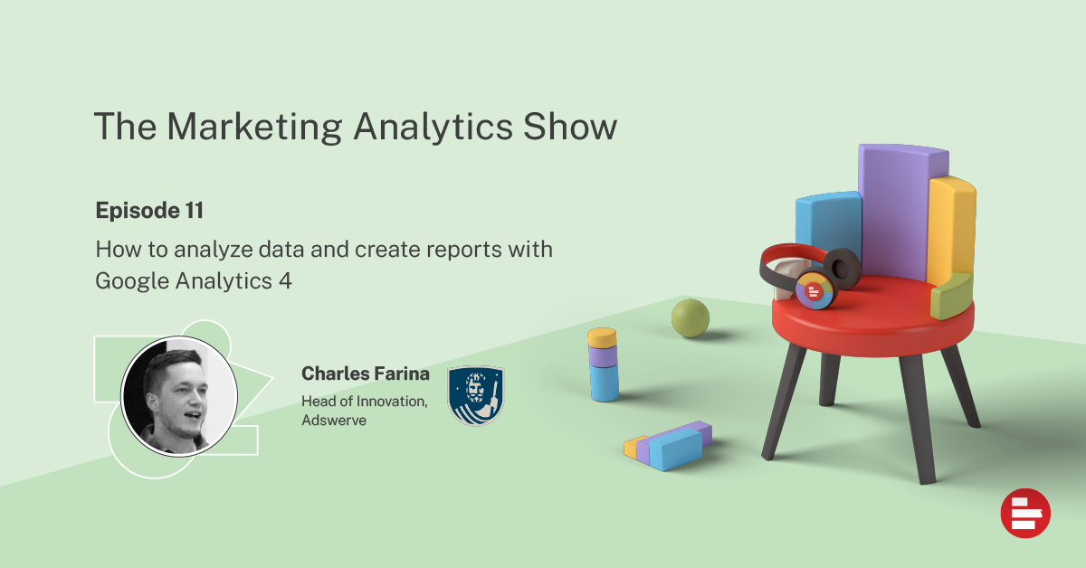 How to analyze data and create reports with Google Analytics 4 with Charles Farina